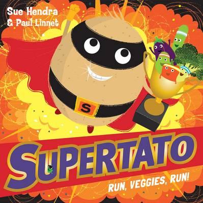 Cover for Supertato Run Veggies Run by Sue Hendra