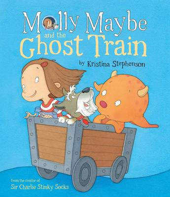 Cover for Molly Maybe and the Ghost Train by Kristina Stephenson