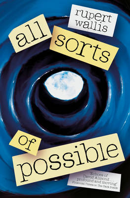 Cover for All Sorts of Possible by Rupert Wallis