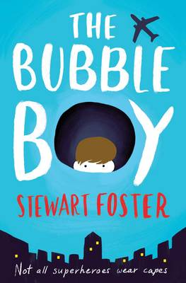 Cover for The Bubble Boy by Stewart Foster