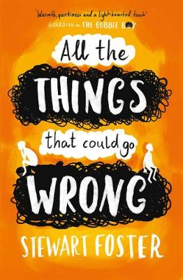 Cover for All the Things That Could Go Wrong by Stewart Foster