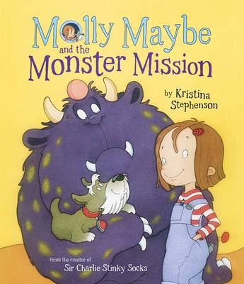 Cover for Molly Maybe and the Monster Mission by Kristina Stephenson