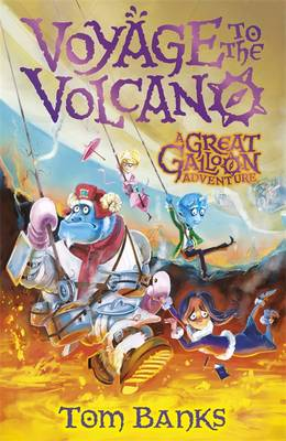 Cover for The Great Galloon: Voyage to the Volcano by Tom Banks
