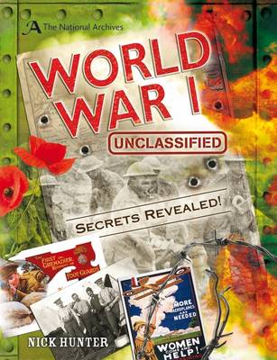 Cover for The National Archives: World War I Unclassified by Nick Hunter