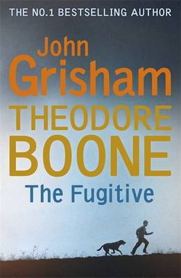 Cover for Theodore Boone: The Fugitive by John Grisham