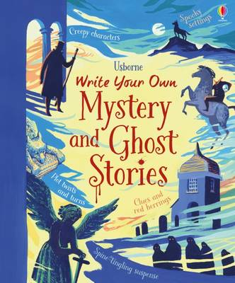 Book Cover for Write Your Own Mystery & Ghost Stories by Louie Stowell, Megan Cullis
