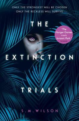 Cover for The Extinction Trials by S.M. Wilson