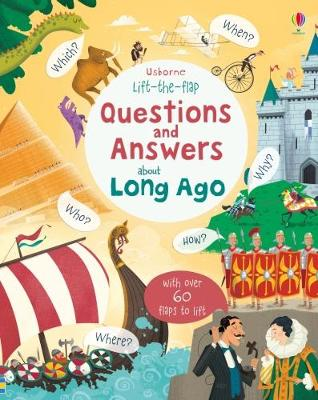 Cover for Lift-the-flap Questions and Answers about Long Ago by Katie Daynes