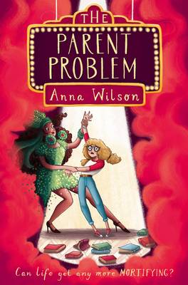 Cover for The Parent Problem by Anna Wilson