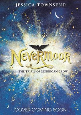 Cover for Nevermoor: The Trials of Morrigan Crow by Jessica Townsend