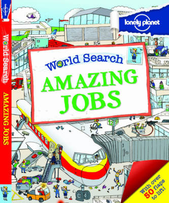 Cover for World Search - Amazing Jobs [Au/UK] by Lonely Planet