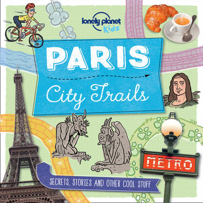 Cover for City Trails - Paris by Lonely Planet Kids