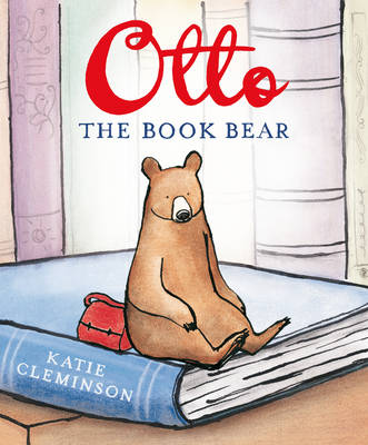 Cover for Otto the Book Bear by Katie Cleminson