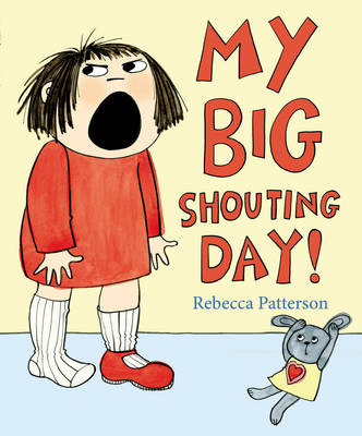 Cover for My Big Shouting Day by Rebecca Patterson