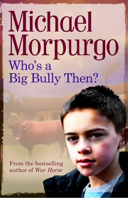 Book Cover for Who's a Big Bully, Then? by Michael Morpurgo