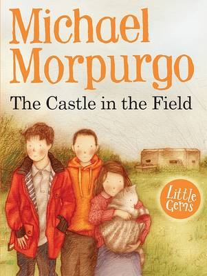 Book Cover for The Castle in the Field by Michael Morpurgo
