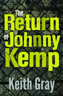 Cover for The Return of Johnny Kemp by Keith Gray