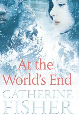 Cover for At the World's End by Catherine Fisher