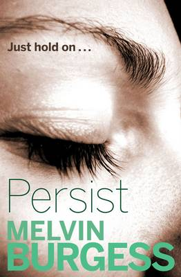 Cover for Persist by Melvin Burgess
