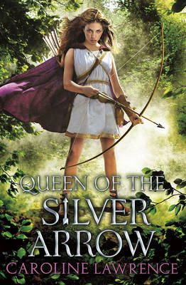 Cover for Queen of the Silver Arrow by Caroline Lawrence