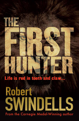 Cover for The First Hunter by Robert Swindells