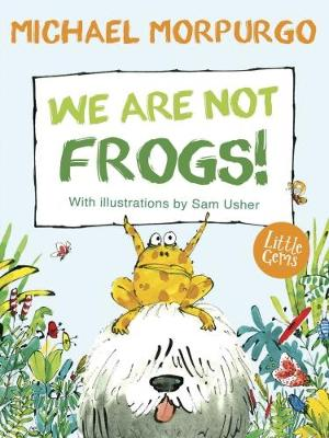 Book Cover for We Are Not Frogs! (Little Gems) by Michael Morpurgo