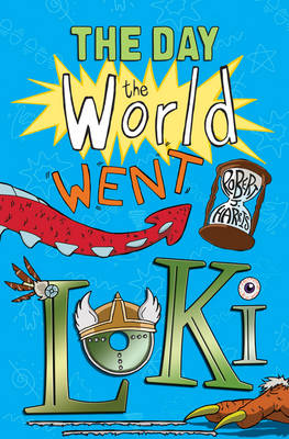 Cover for The Day the World Went Loki by Robert J. Harris