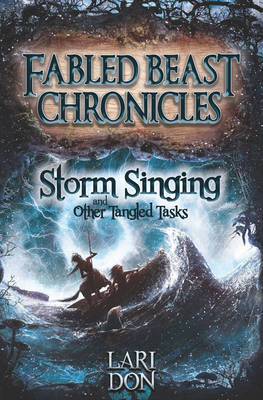 Cover for Storm Singing and Other Tangled Tasks by Lari Don