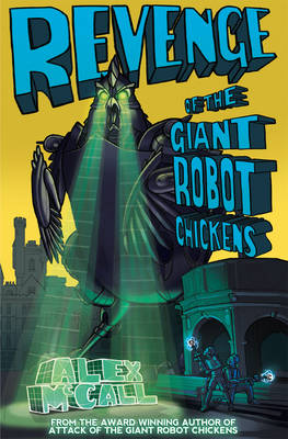 Cover for Revenge of the Giant Robot Chickens by Alex McCall