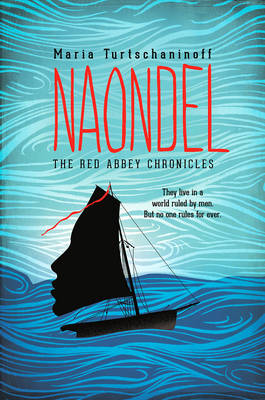 Cover for Naondel (The Red Abbey Chronicles) by Maria Turtschaninoff