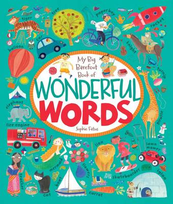 Cover for My Big Barefoot Book of Wonderful Words by Sophie Fatus
