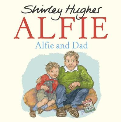 Cover for Alfie and Dad by Shirley Hughes