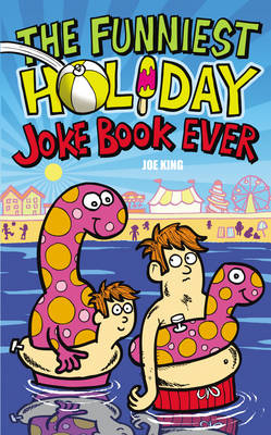 Cover for The Funniest Holiday Joke Book Ever by Joe King