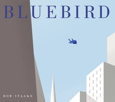 Cover for Bluebird by Bob Staake