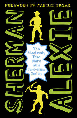 Cover for The Absolutely True Diary of a Part-Time Indian by Sherman Alexie