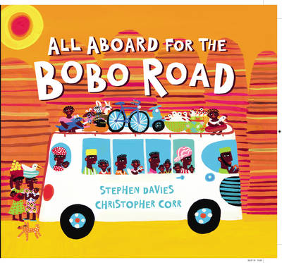 Cover for All Aboard for the Bobo Road by Stephen Davies