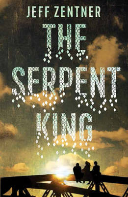 Cover for The Serpent King by Jeff Zentner