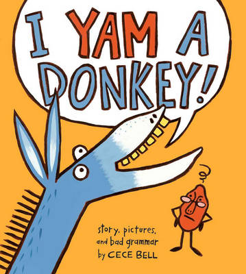 Cover for I Yam a Donkey by Cece Bell