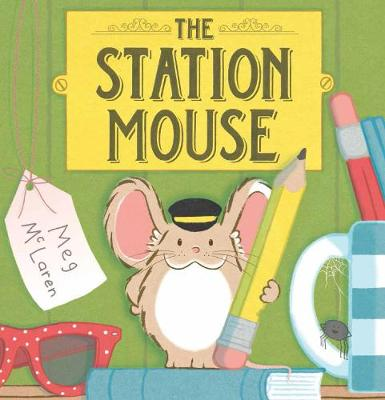 Cover for The Station Mouse by Meg McLaren
