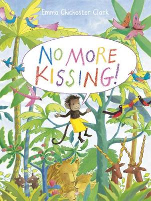 Cover for No More Kissing! by Emma Chichester Clark
