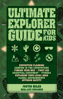 Cover for Ultimate Explorer Guide for Kids by Justin Miles