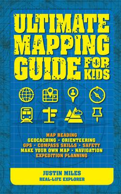 Cover for Ultimate Guide to Mapping by Justin Miles