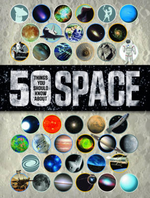 Book Cover for 50 Things You Should Know About Space by Raman Prinja