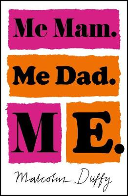 Cover for Me Mam. Me Dad. Me. by Malcolm Duffy