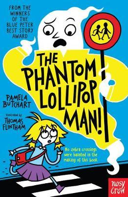 Cover for The Phantom Lollipop Man by Pamela Butchart