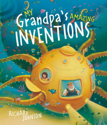 Cover for My Grandpa's Amazing Inventions by Richard Johnson