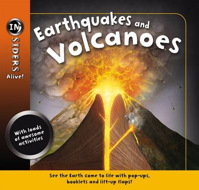 Cover for Insiders Alive: Earthquakes and Volcanoes by Anita Ganeri