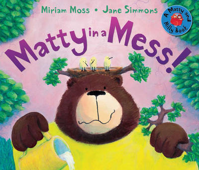 Cover for Matty in a Mess! by Miriam Moss