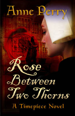 Cover for Rose Between Two Thorns by Anne Perry