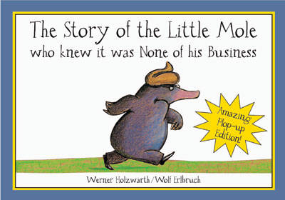 Cover for The Story of the Little Mole - Plop Up Edition by Werner Holzwarth